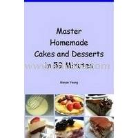 Master Homemade Cakes and Desserts in 59 Minutes